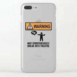Warning My spontaneously  break into Theatre Clear iPhone Case