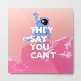 Prove Them Wrong! Metal Print