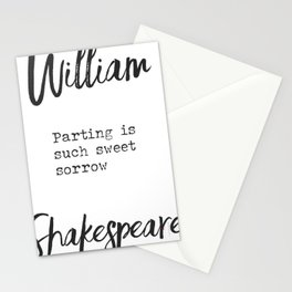 Parting is such sweet sorrow. William Shakespeare Stationery Cards