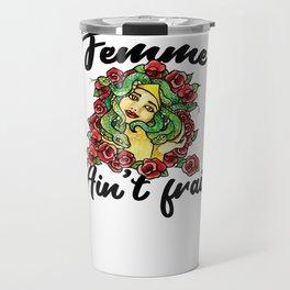 Femme Ain't Frail Travel Mug