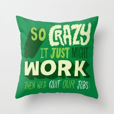 Quit Our Jobs Throw Pillow