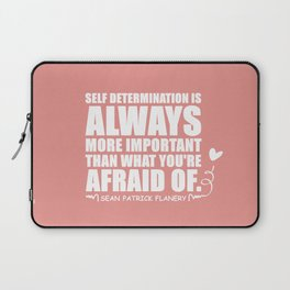 Flanery Self Determination Vs Fear Laptop Sleeve