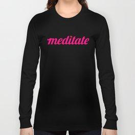 Meditate #1 Long Sleeve T-shirt