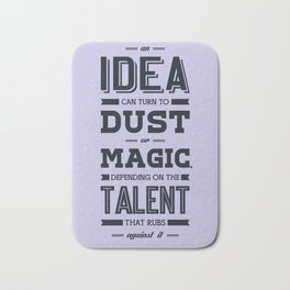Lab No. 4 an idea can turn to dust or magic depending on the talent that rubs against it William Ber Bath Mat
