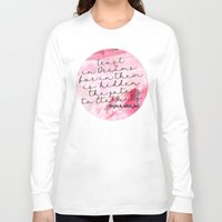 calligraphy Long Sleeve T-shirts featuring Trust in Dreams calligraphy by Seven Roses