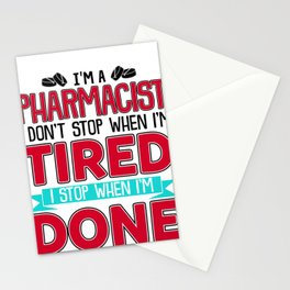 Pharmacist Gift Don't Stop When Tired Stop When Done Pharmacist Stationery Cards