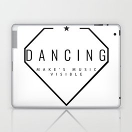 Dancing is music made visible. Laptop & iPad Skin