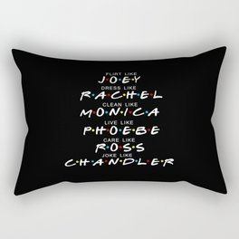 I'll be there for you 2 Rectangular Pillow