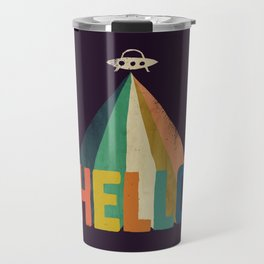 Hello I come in peace Travel Mug