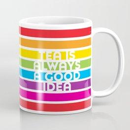 Tea is Always a Good Idea Coffee Mug