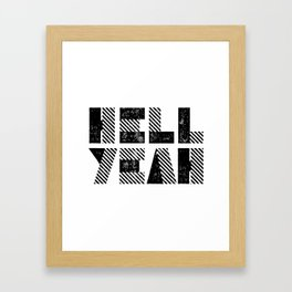 Hell Yeah motivational black and white yeh modern typographic quote poster canvas wall home decor Framed Art Print