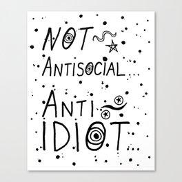 NOT Anti-Social Anti-Idiot Canvas Print