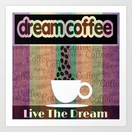 Coffee Dream 2 Art Print