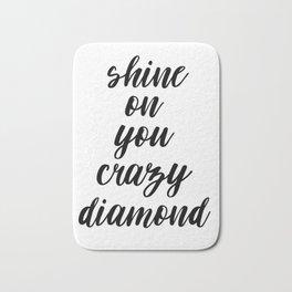 Shine On You Crazy Diamond, Typography Print, Inspirational Quote, Printable Art, Typography Art Bath Mat