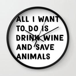 Drink Wine and Save Animals - Vegan Print Vegetarian Wall Clock
