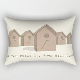 If You Built It, They Will Come. Rectangular Pillow