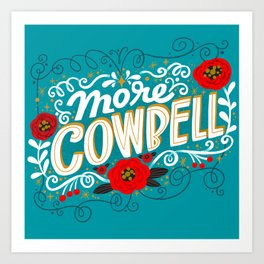 Sh*t People Say: More Cowbell Art Print