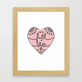 You're Full of Shit Framed Art Print