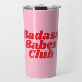 Badass Babes Club Travel Mug