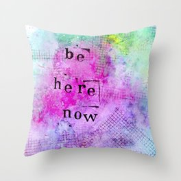 be here now. Throw Pillow