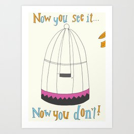 Now You See It... Art Print