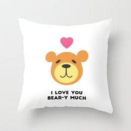 Love you bear-y much Throw Pillow