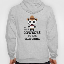 Real Cowboys are from California  T-Shirt Hoody