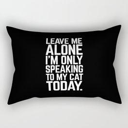 Speaking To My Cat Funny Quote Rectangular Pillow