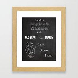 I am, I am, I am Framed Art Print