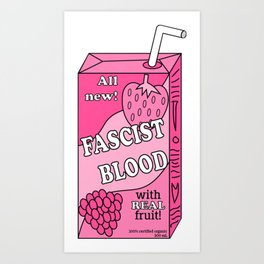 100% Fascist Blood Art Print