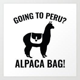 Going To Peru? Art Print