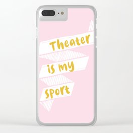 Theater is My Sport Banner Clear iPhone Case