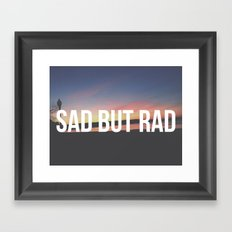sad but rad Framed Art Print