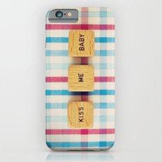 Kiss Me Baby Slim Case iPhone 6s