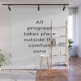 All progree takes place outside the comfort zone - Motivational quote Wall Mural