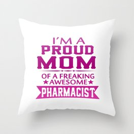 I'M A PROUD PHARMACIST'S MOM Throw Pillow