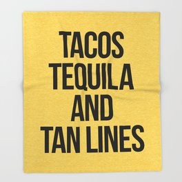 Tequila And Tan Lines Funny Quote Throw Blanket