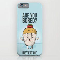 Are you bored? Just eat me! Slim Case iPhone 6s