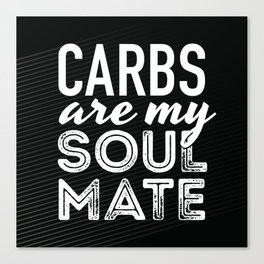 Carbs are my Soul Mate Canvas Print