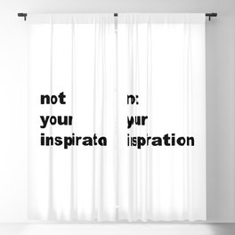 NOT YOUR INSPIRATION Blackout Curtain