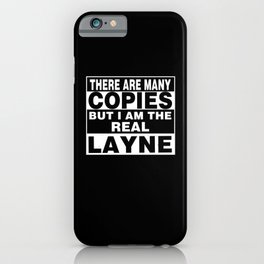 I Am Layne Funny Personal Personalized Fun iPhone Case