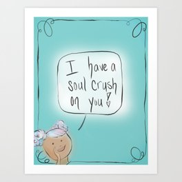 Soul Crush: By Hannah Rothstein (#HeyCreateDaily) Art Print