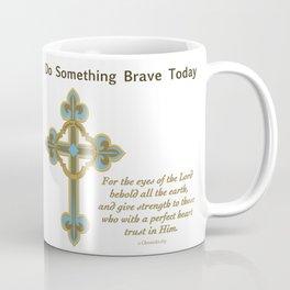Something Brave 1 Coffee Mug
