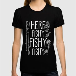 Here Fishy Fishy Fisherman Fly Fishing rod hook T-shirt