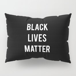 Black Lives Matter - Advocacy, Stop Racism, Peace, All Pillow Sham