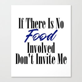 Food Party Invitation Only Glutton Junk Foodie Meme Canvas Print