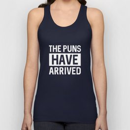 The Puns Have Arrived Unisex Tank Top