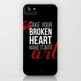 Take your broken heart, make it into art iPhone Case