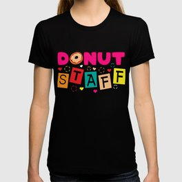 Donut Staff Sprinkles Baking Pastry Bake Oven Snack Doughnut Knead Flour Egg Chef Food Bread T-shirt