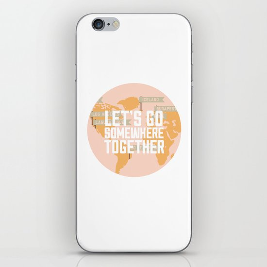 Let's Go Somewhere Together - Travel Inspiration iPhone & iPod Skin